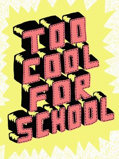 High quality Typographic gifts and merchandise. Inspired designs on t-shirts, posters, stickers, home decor, and more by independent artists and designers from around the world. Web Design, Type Design, Graphic Design, Slogan Design, Design Art, Kalender Design, Typography Letters, Hand Typography, Too Cool For School