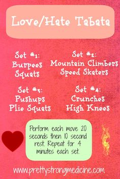 Love/Hate Tabata Circuit - a collection of moves I love mixed with ones I hate. Gotta take the good with the bad :)