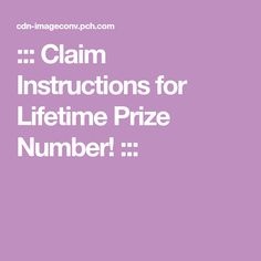 Claim Instructions for Lifetime Prize Number!