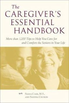 The Caregiver's Essential Handbook : More than Tips to Help You Care for and Comfort the Seniors in Your Life City Library, Aging Parents, Science Books, Medical Advice, Caregiver, Good Advice, Money Saving Tips, Your Life, Helpful Hints