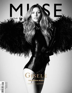 Gisele Bundchen got the black and white treatment for the Spring cover of Italy's Muse magazine. She shares an accompanying photo shoot with other supermodels Gisele Bundchen, Fashion Magazine Cover, Fashion Cover, Foto Fashion, Fashion Models, Milan Fashion, Fashion Beauty, Top Models, Glamour