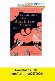 The Black Ice Score A Parker Novel (Parker Novels) (9780226771090) Richard Stark, Dennis Lehane , ISBN-10: 0226771091  , ISBN-13: 978-0226771090 ,  , tutorials , pdf , ebook , torrent , downloads , rapidshare , filesonic , hotfile , megaupload , fileserve