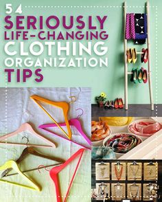53 Seriously Life-Changing Clothing Organization Tips... lonk for some great old & new ideas:   http://www.buzzfeed.com/juliegerstein/life-changing-clothing-organization-tips?s=mobile