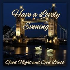Have a Lovely Evening. Good Night and God Bless #goodevening london england night tower bridge