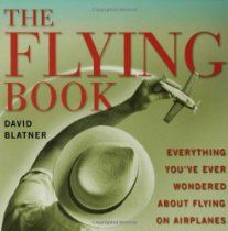The Flying Book: Everything You've Ever Wondered About Flying On Airplanes Flying Ace, Fear Of Flying, Fly App, Air Car, Pilot Training, Turu, Airline Travel, Paperback Books