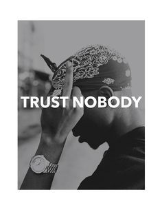 truth rap 2pac trust watch tupac shakur rapper west west side middle finger west coast Trust nobody black&white