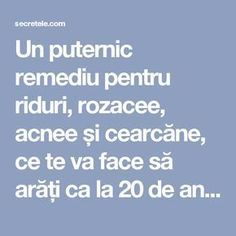 Un puternic remediu pentru riduri, rozacee, acnee și cearcăne, ce te va face să arăți ca la 20 de ani - Secretele.com Act Practice, Good To Know, Anti Aging, Beauty Hacks, Medicine, Political Freedom, Beauty Tricks, Beauty Secrets, Beauty Tips