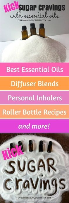 kick sugar cravings with essential oils - best essential oils, diffuser blends, roller bottle recipes, and inhalers to curb cravings, stop binging, and feel satiated #essentialoils #essenitaloilrecipes #naturalremedies #sugarcravings #essentialoilsforweightloss #essentialoiluses #essentialoiltips #essentialoildiffuserblends #rollerbottlerecipes