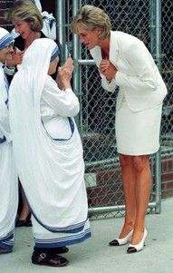 "Mother Theresa and Lady Diana. ""They say it is better to be poor and happy than rich and miserable, but how about a compromise like moderately rich and just moody?""-Princess Diana"