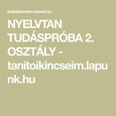 NYELVTAN TUDÁSPRÓBA 2. OSZTÁLY - tanitoikincseim.lapunk.hu