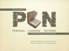 creating-a-personal-learning-network-5016387 by Corinne Weisgerber via Slideshare