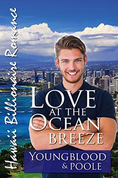 Love at the Ocean Breeze (Hawaii Billionaire Romance #3) by Youngblood and Poole. Contemporary Romance.
