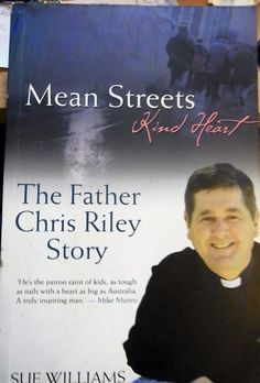 Mean Streets, Kind Heart: The Father Chris Riley Story by Sue Williams pb 2003