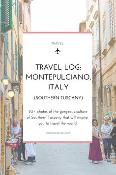 30+ photos of Montepulciano which is located in Southern Tuscany that will inspire you to travel the world. Take a look at all the beautiful photos and get all the details of our trip by clicking here or pin to save for later! —Modish and Main