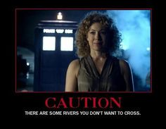 River Song: One River You Don't Want to Cross  See more funny pics at killthehydra.com!