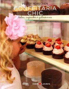Confeitaria Chic. Bolos, Cupcakes E Guloseimas - Livros na Amazon.com.br