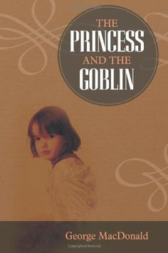 The Princess and the Goblin -- classic story of a young princess who must foil a goblin plot -- this story is said to be one of J.R. Tolkien's childhood favorites