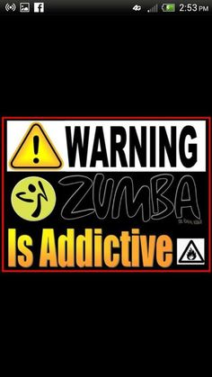 So true!.. Zumba is addictive. You don't have to have dance expierence. Try zumba gold then advance to regular when you have learned some of the moves!