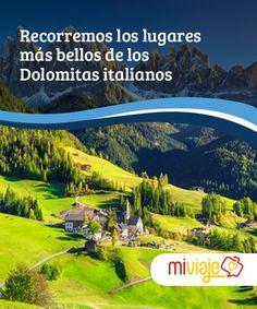 Recorremos los lugares más bellos de los Dolomitas italianos   Hay quien afirma que los montes #Dolomitas son los más espectaculares de #Europa. De hecho, esconden maravillosos #paisajes y ciudades inolvidables. #Destinos