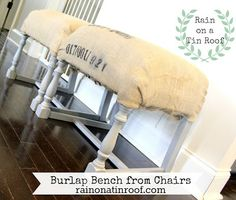 Burlap Entry Bench Made from Chairs - need a bench? Two chairs will do!