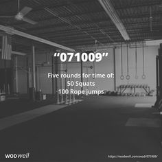 """""""071009"""" WOD - Five rounds for time of:: 50 Squats; 100 Rope jumps"""