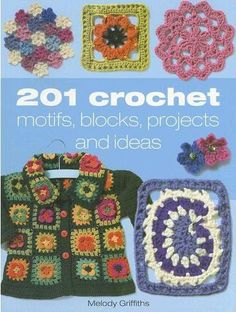 201 Crochet Motifs, Blocks, Projects, and Ideas von Melody Griffiths, http://www.amazon.de/dp/1904991653/ref=cm_sw_r_pi_dp_RBVntb0HA7GJ2