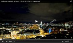 Cele mai frumoase videoclipuri time-lapse https://veresmarta.wordpress.com/2015/02/12/timelapse-helvetia-by-night-frenetic-zurich-switzerland/