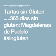 Tartas sin Gluten .....365 dias sin gluten: Magdalenas de Pueblo #singluten