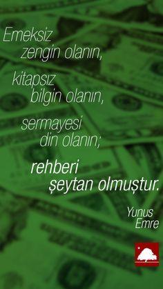 Yunus Emre : Emeksiz zengin olanın, kitapsız bilgin olanın, sermayesi din olanın; rehberi şeytan olmuştur. Anadolu Çınarları poster