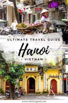 The Ultimate Hanoi Travel Guide is part of The Ultimate Hanoi Travel Guide Omnivagant - Find here everything you need to know about traveling to Hanoi From where to stay, things to do in Hanoi, to the perfect 4 day Hanoi itinerary North Vietnam, Hanoi Vietnam, Canoe Camping, Family Camping, Travel And Tourism, Asia Travel, Traveling Europe, Travel Guides, Travel Tips