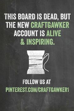 Don't miss out on any craft projects. Follow the new craftgawker Pinterest account and continue getting inspiring craft DIYs! http://www.pinterest.com/craftgawker1/