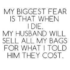 Raise your hand if this is your fear too 🙋 Bag Quotes, Words Quotes, Sayings, Funny Fashion, Fashion Quotes, Fashion Humor, Addiction Quotes, Shopping Quotes, Biggest Fears