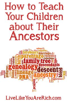 How to Teach Your Children about Their Ancestors #LiveLikeYouAreRich