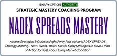 What are NADEX spreads? NADEX spreads are derivative instruments that are based on the underlying asset. We use NADEX spreads to trade momentum. We can use NADEX spreads in place of E mini Futures, or Forex. There are different types of NADEX spreads, and you can use the different expirations types for different purposes. The two hour NADEX spreads offers plenty of opportunity for taking advantage of quick moves. And it offers plenty of opportunity for getting in at the edge of the spread to inc