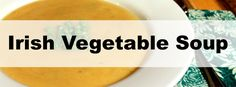 This is my take on the Irish Vegetable Soup that we had and loved during our time in Ireland.