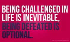 Being challenged in life is inevitable, being defeated is optional. | www.bulubox.com