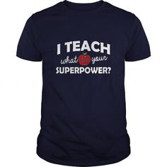 I Teach What Is Your Superpower Great Gift For Any Teacher T Shirts, Hoodies. Get it now ==► https://www.sunfrog.com/Jobs/I-Teach-What-Is-Your-Superpower-Great-Gift-For-Any-Teacher-Navy-Blue-Guys.html?41382 $19