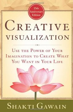 Creative Visualization by Shakti Gawain, a spiritual book for beginners..