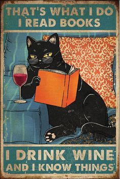 Cat that's what i do i read books i drink wine and i know things poster Crazy Cat Lady, Crazy Cats, Dessin Old School, Books To Read, My Books, Cat Reading, Cat Posters, Movie Posters, Wine Drinks