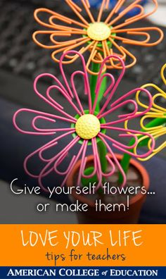 You deserve flowers - even if you have to give them to yourself! Here's a fun craft project - for the classroom or leisure time: How to make paper clip flowers at http://family.go.com/recycled-crafts-contest/fuctional/magnetic-paper-clip-flowers-5243/