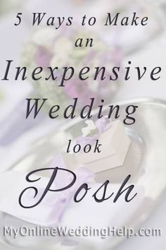 Make Your Inexpensive Wedding Look Posh