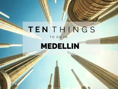 10 things to do in Medellin