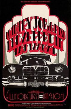 """January 9th,1969, Country Joe And The Fish, Led Zeppelin, Official & Taj Mahal, Began Their 3 Nights Of Dance/Concerts At The Fillmore West. Light Show Provided By """"Brotherhood Of Light"""" This Rock Poster Was A Collaboration Of The Artists, Randy Tuten, Daddy Bread & Photography By Peter Pynchon."""
