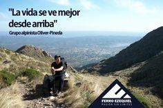 """""""La vida se ve mejor desde arriba"""" Grupo alpinista Oliver-Pineda - Ferro Ezequiel - Pasión sin límites."""