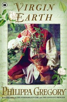 Virgin Earth: A Novel By: Philippa Gregory - eBook - Kobo