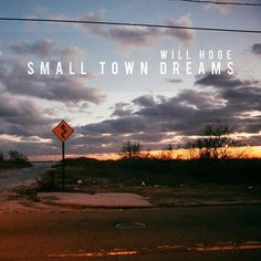 Small Town Dreams, Will Hoge. May 2015