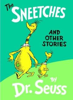 I adore Dr. Seuss, especially this collection of stories featuring the Sneetches and the pale green pants.  LOVE!!!