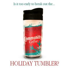 Is it too early to break out the #holiday tumbler? #coffeebreak