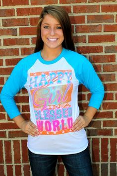 Happy Girl In A Blessed World Tee $46.99!