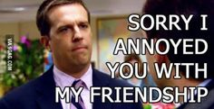 Whenever somebody doesn't reply my texts.